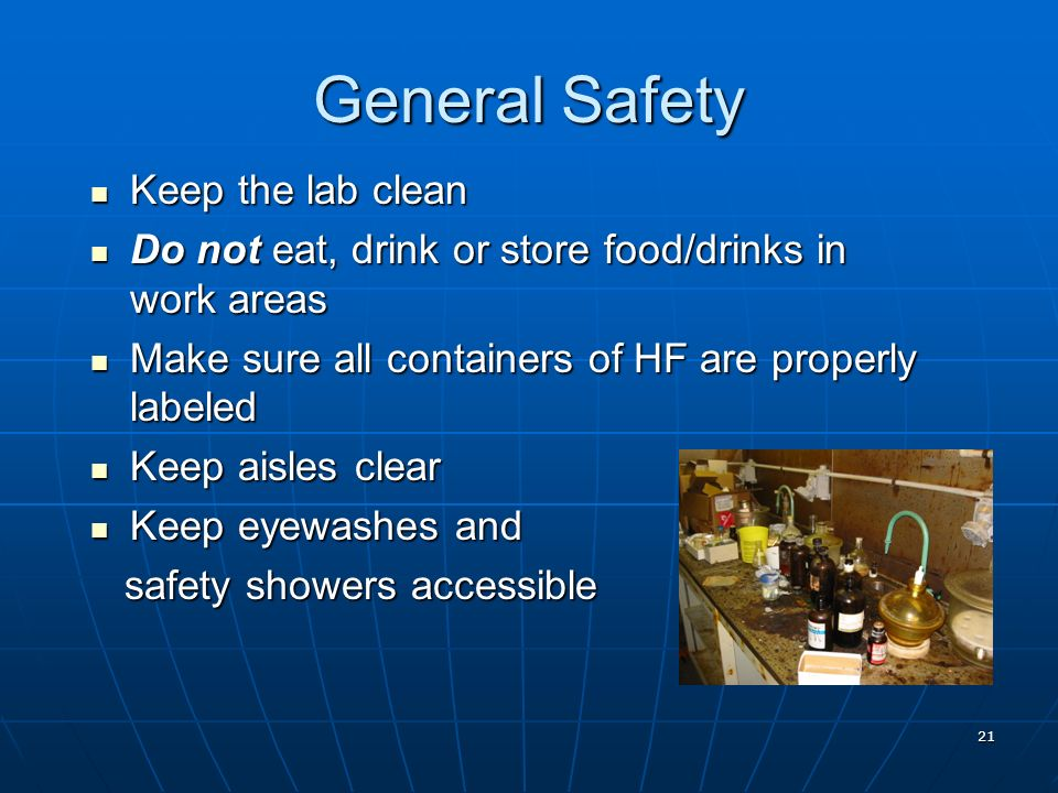 General Safety Keep the lab clean