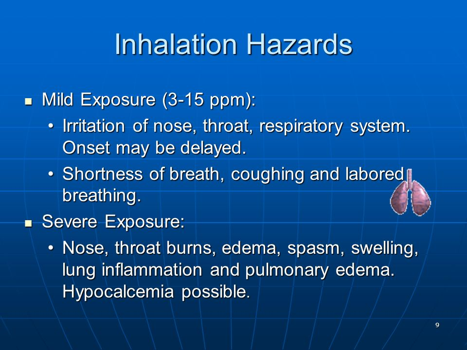 Inhalation Hazards Mild Exposure (3-15 ppm):