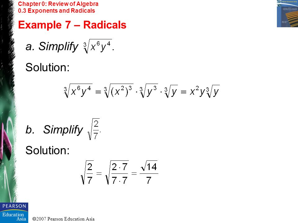 a. Simplify Solution: Simplify Example 7 – Radicals