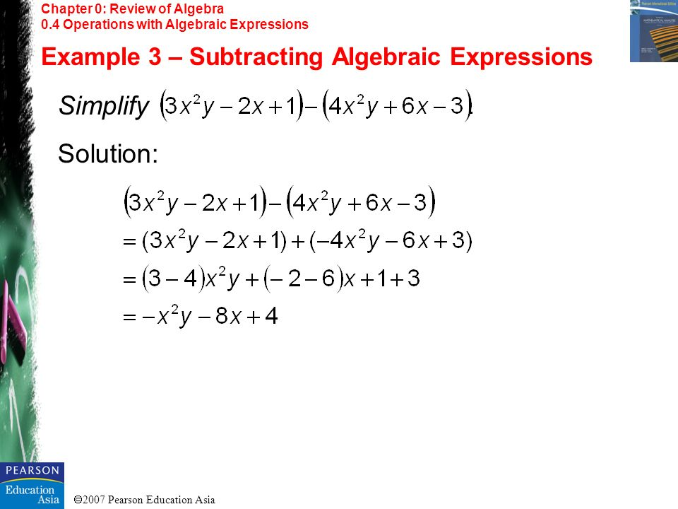 Simplify Solution: Example 3 – Subtracting Algebraic Expressions
