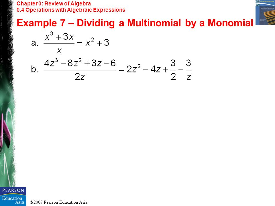 Example 7 – Dividing a Multinomial by a Monomial