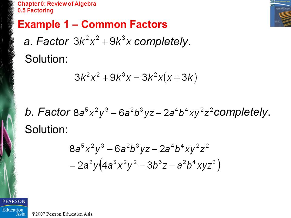 Solution: b. Factor completely. Example 1 – Common Factors