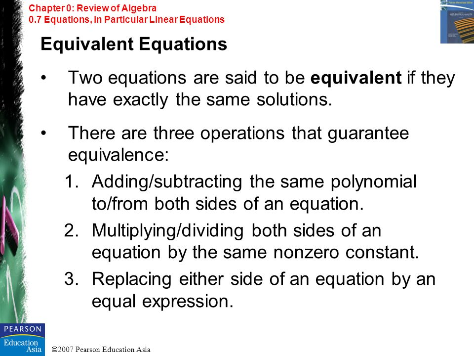 There are three operations that guarantee equivalence: