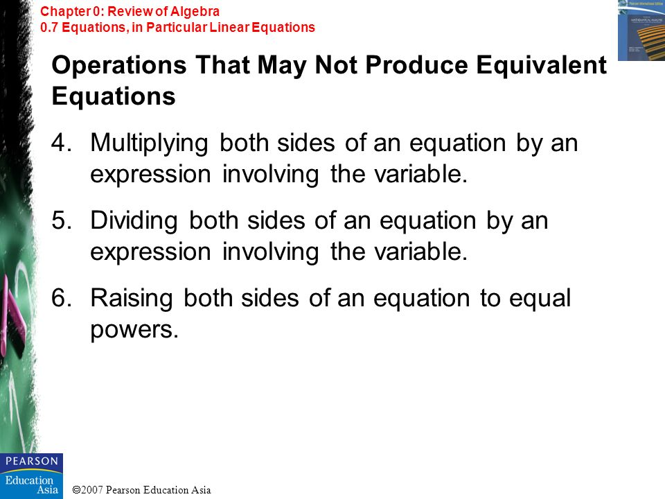 Operations That May Not Produce Equivalent Equations