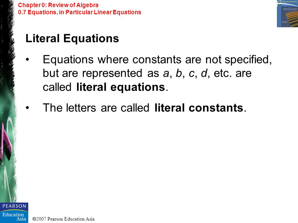 The letters are called literal constants.