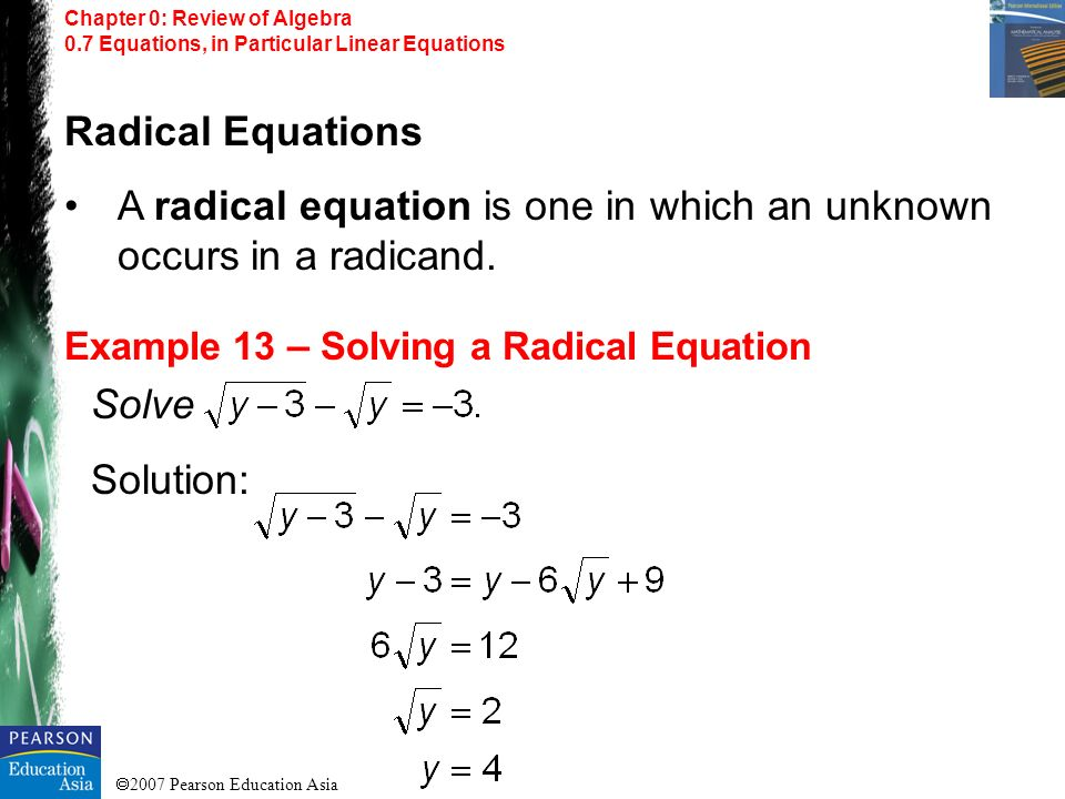 A radical equation is one in which an unknown occurs in a radicand.