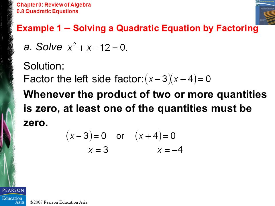 Solution: Factor the left side factor: