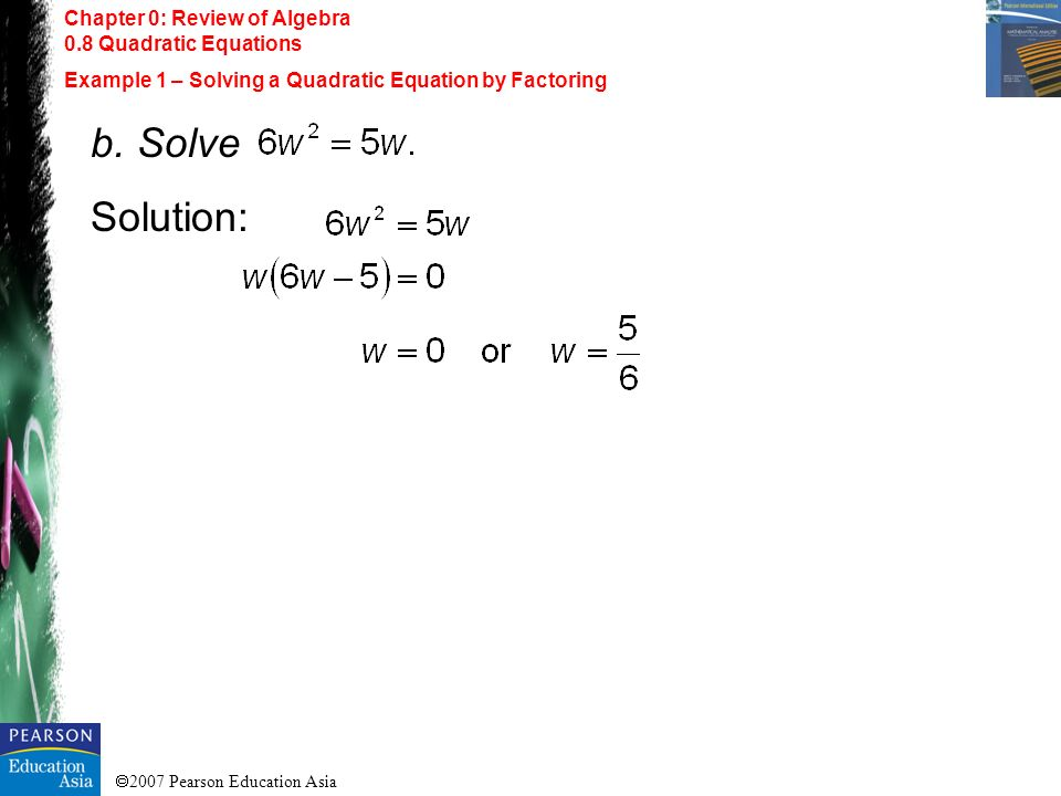 Chapter 0: Review of Algebra 0.8 Quadratic Equations