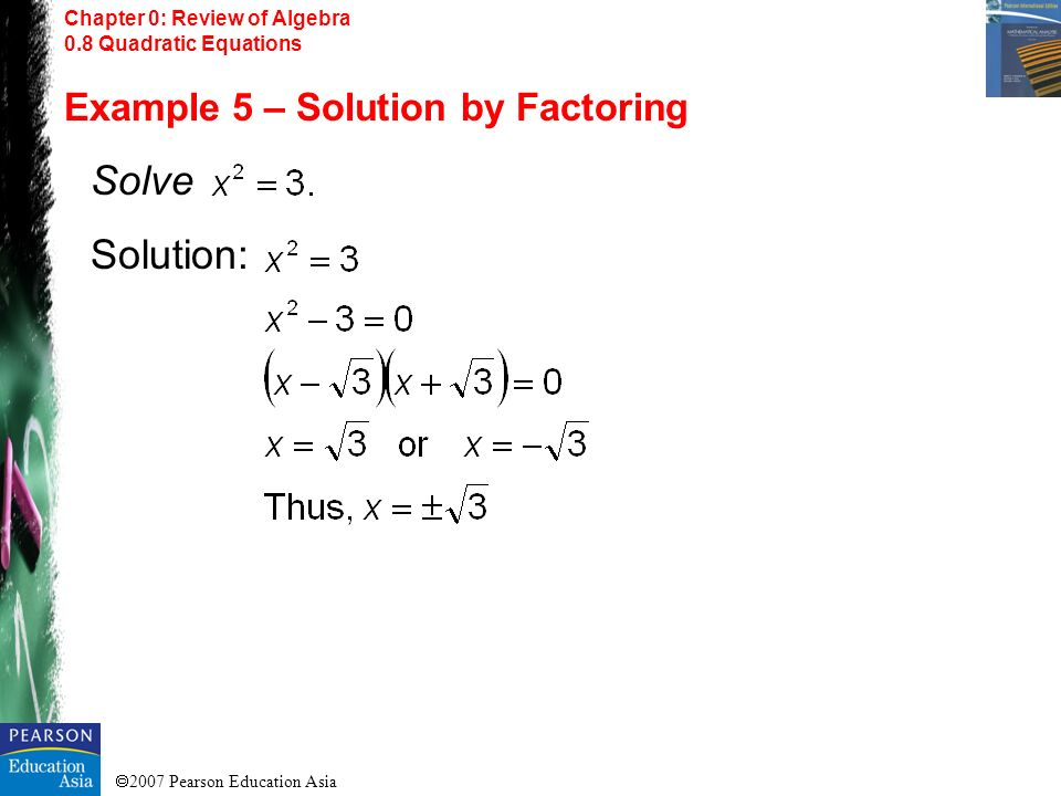 Solve Solution: Example 5 – Solution by Factoring