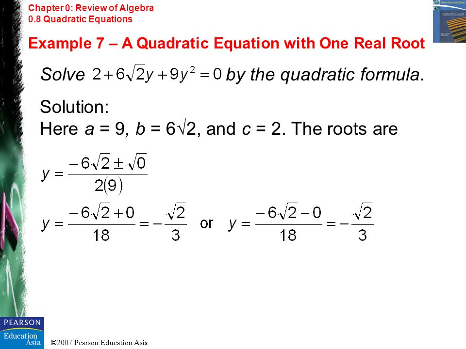 Solve by the quadratic formula.