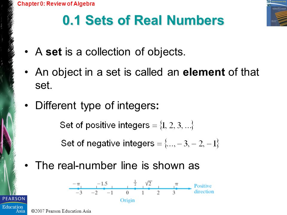 0.1 Sets of Real Numbers A set is a collection of objects.