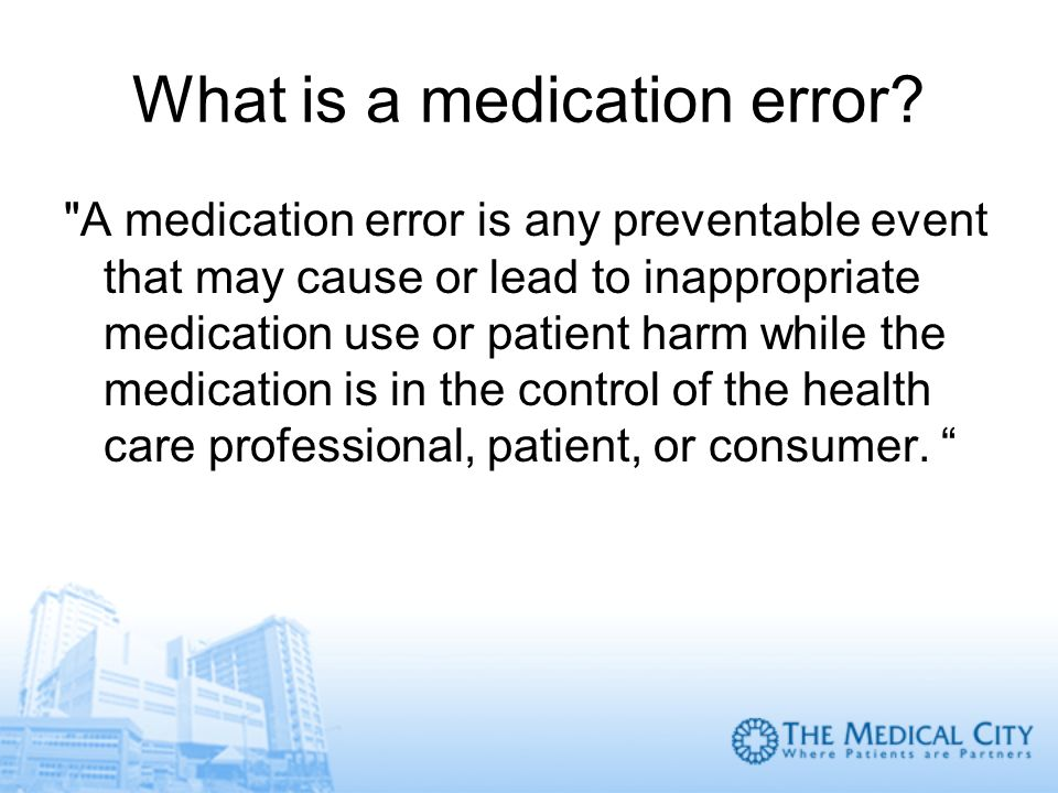 What is a medication error