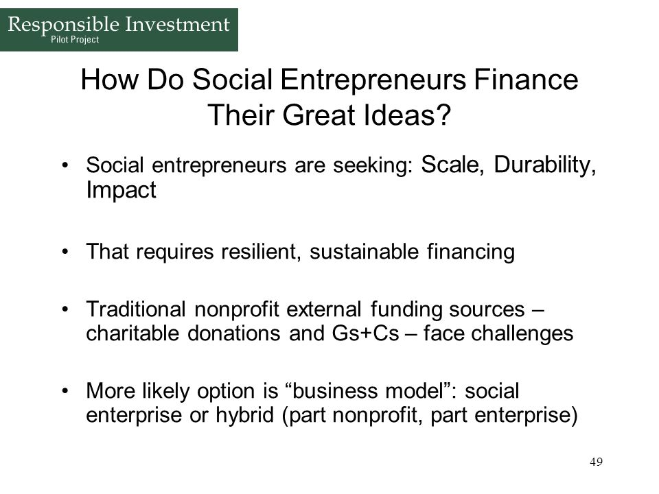 How Do Social Entrepreneurs Finance Their Great Ideas