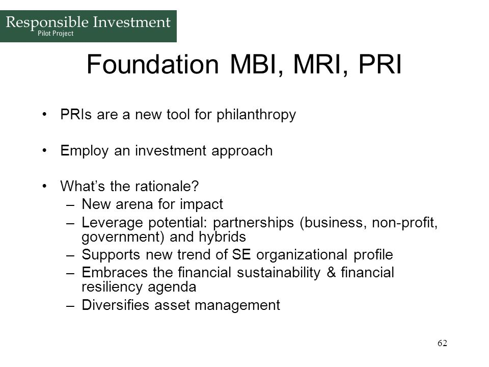 Foundation MBI, MRI, PRI PRIs are a new tool for philanthropy