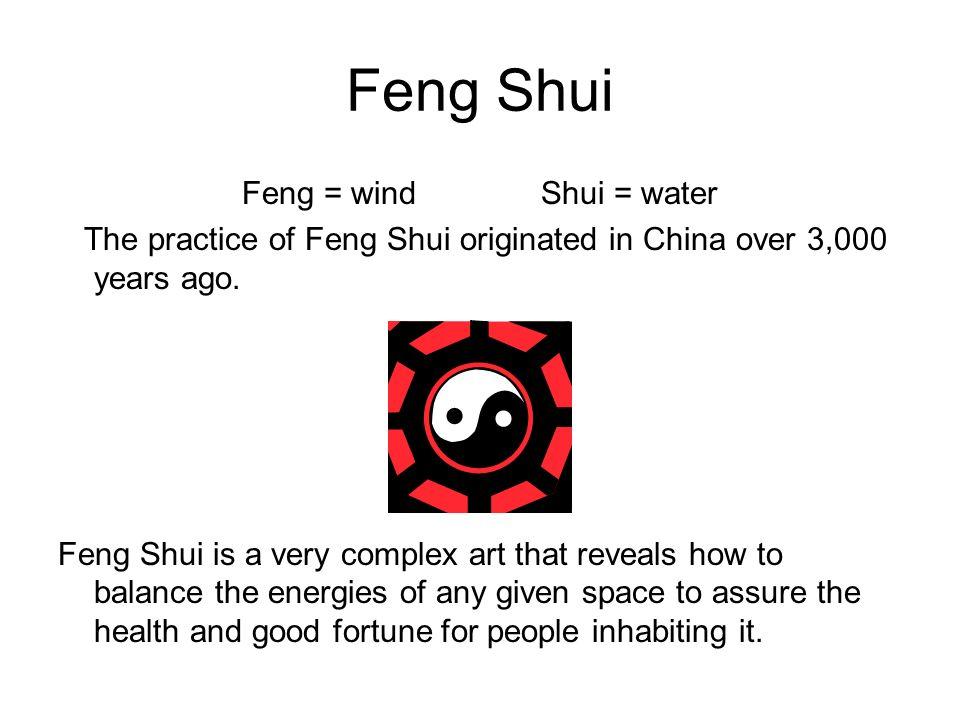 Feng Shui Feng = wind Shui = water
