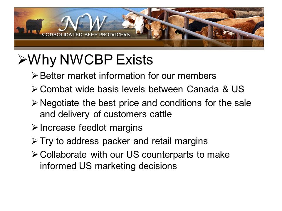 Why NWCBP Exists Better market information for our members
