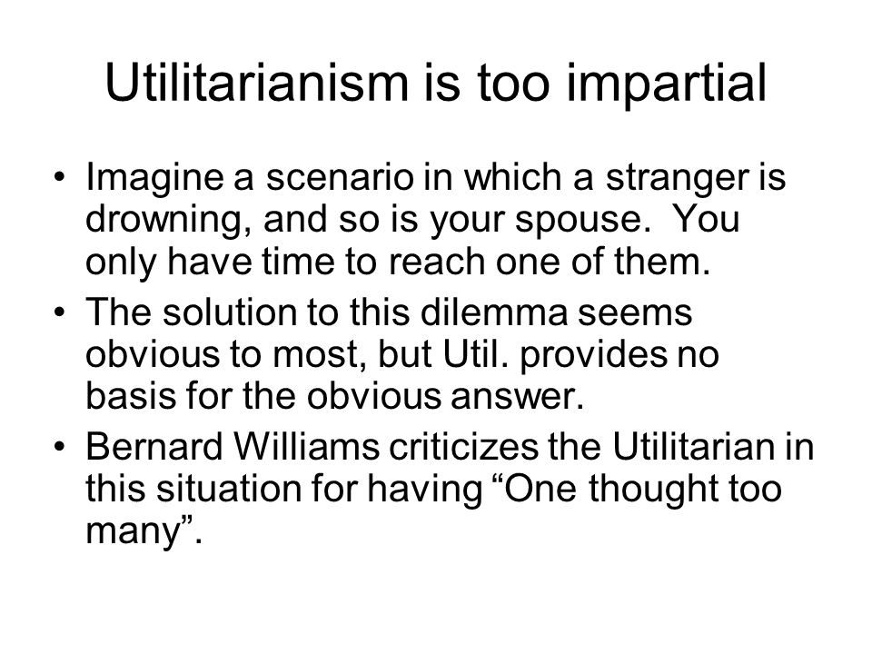 Utilitarianism is too impartial