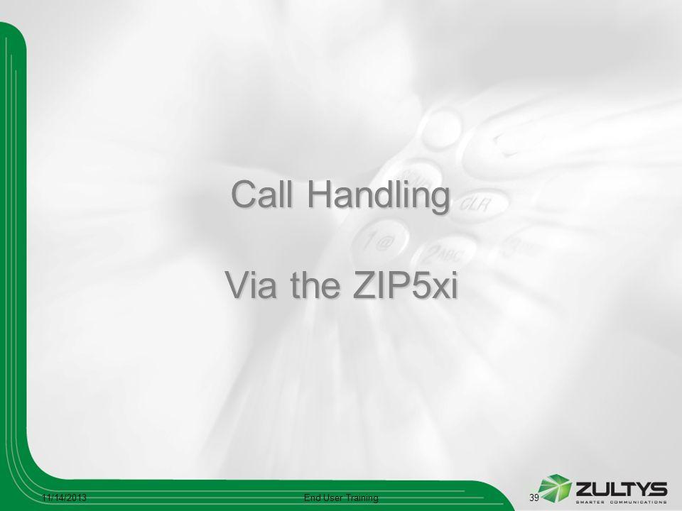 Call Handling Via the ZIP5xi