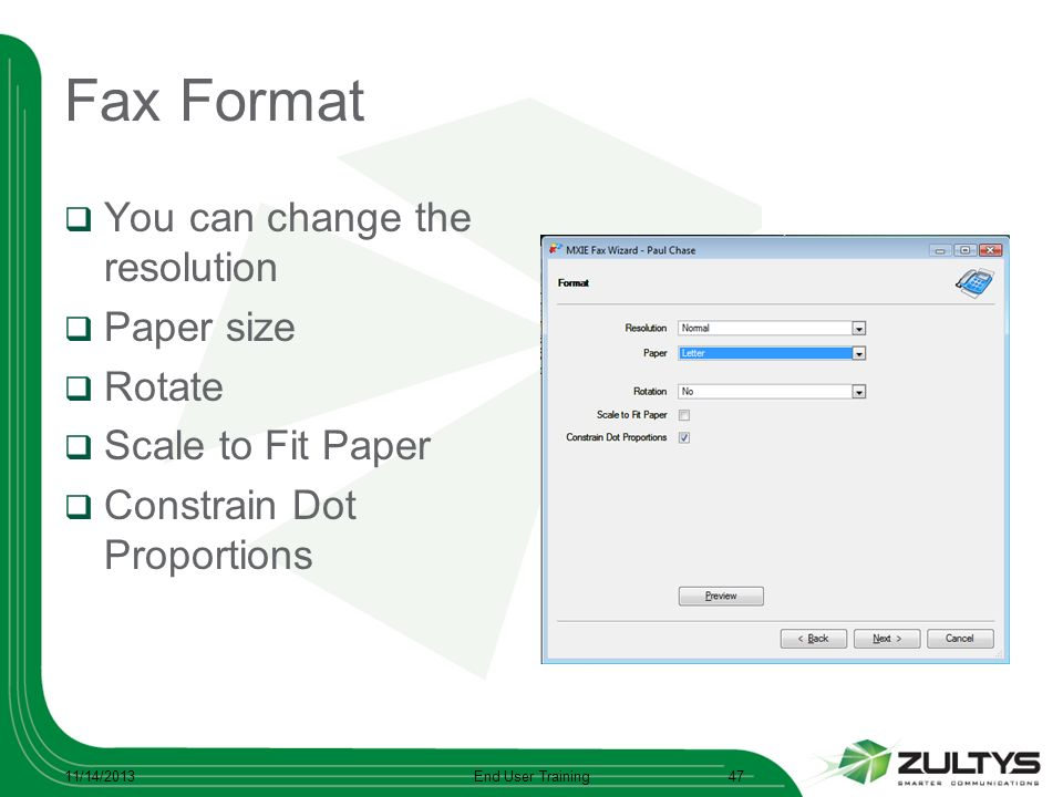 Fax Format You can change the resolution Paper size Rotate