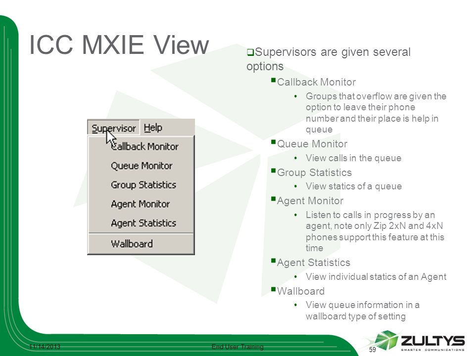 ICC MXIE View Supervisors are given several options Callback Monitor