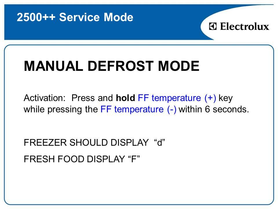 MANUAL DEFROST MODE Service Mode