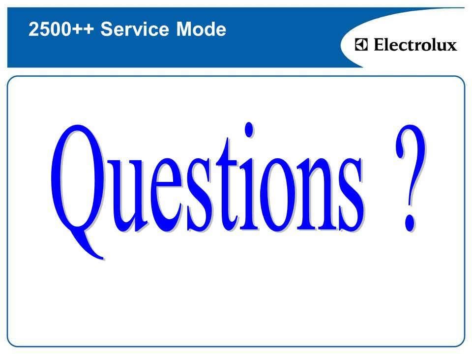 2500++ Service Mode Questions