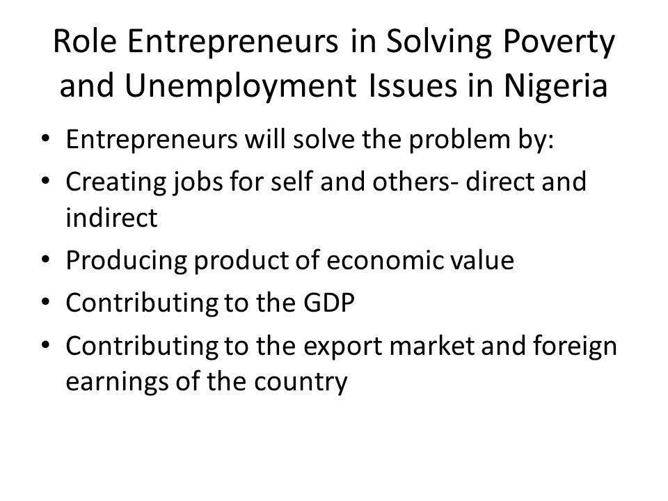 Role Entrepreneurs in Solving Poverty and Unemployment Issues in Nigeria