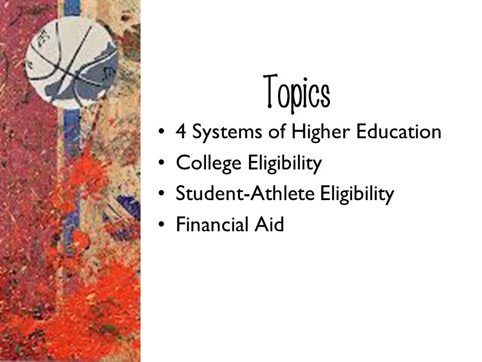 Topics 4 Systems of Higher Education College Eligibility