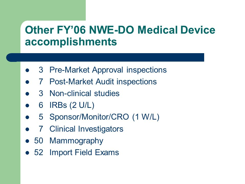 Other FY'06 NWE-DO Medical Device accomplishments