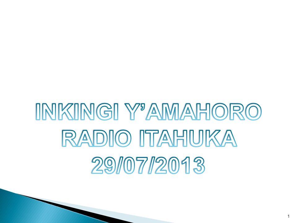 INKINGI Y'AMAHORO RADIO ITAHUKA 29/07/2013