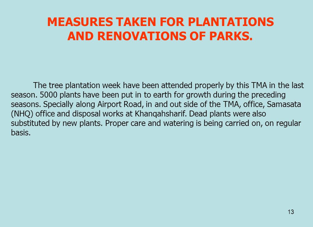 MEASURES TAKEN FOR PLANTATIONS AND RENOVATIONS OF PARKS.