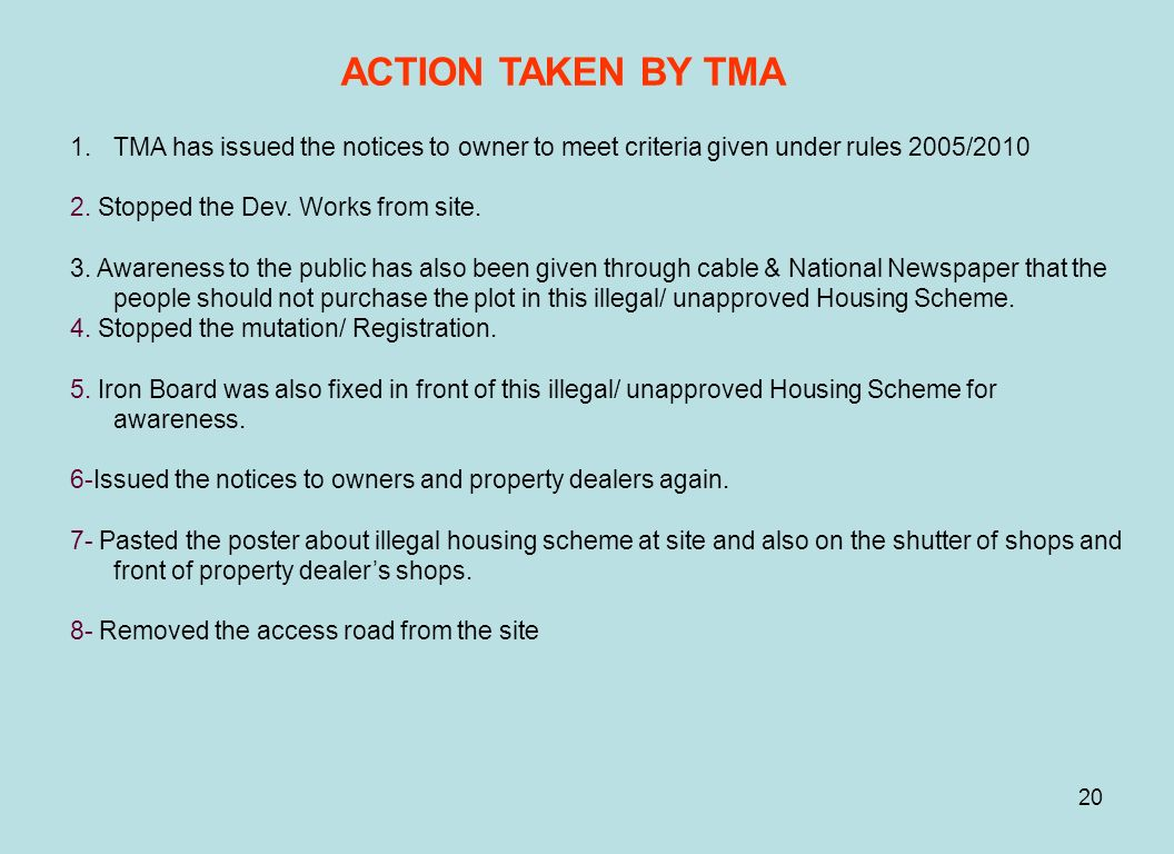 ACTION TAKEN BY TMA TMA has issued the notices to owner to meet criteria given under rules 2005/2010.