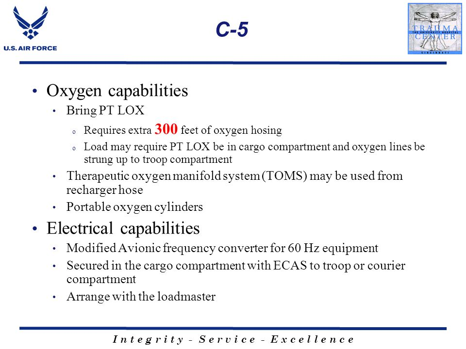 C-5 Oxygen capabilities Electrical capabilities Bring PT LOX