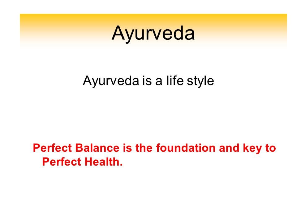 Ayurveda is a life style