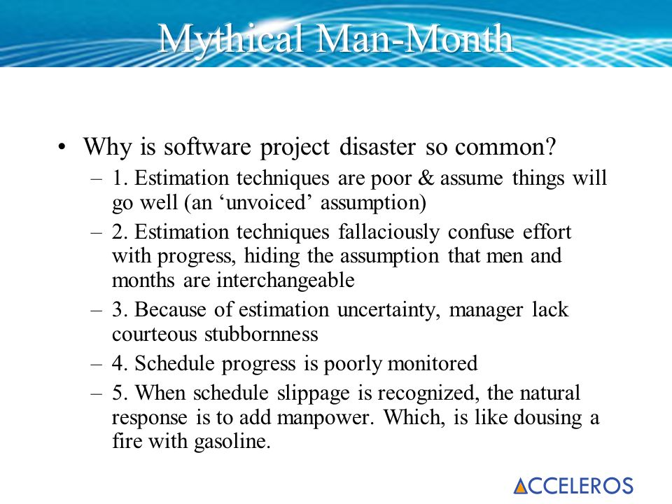 Mythical Man-Month Why is software project disaster so common