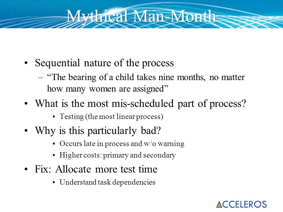 Mythical Man-Month Sequential nature of the process