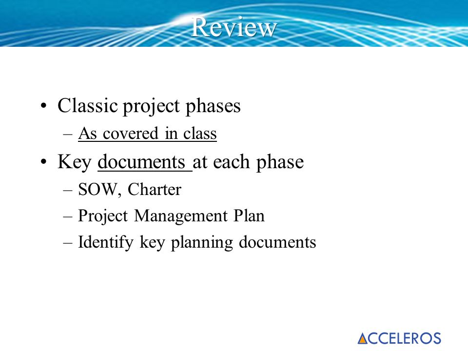 Review Classic project phases Key documents at each phase