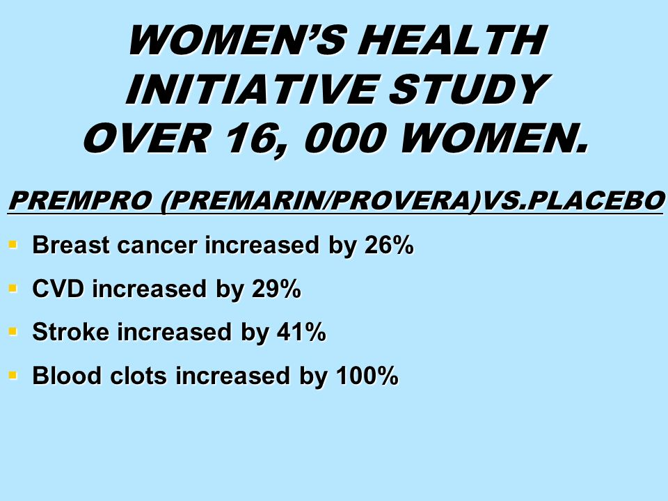 WOMEN'S HEALTH INITIATIVE STUDY OVER 16, 000 WOMEN.