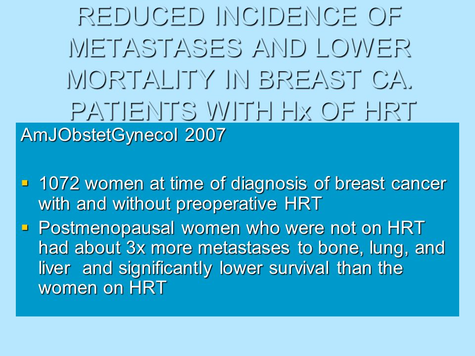 REDUCED INCIDENCE OF METASTASES AND LOWER MORTALITY IN BREAST CA
