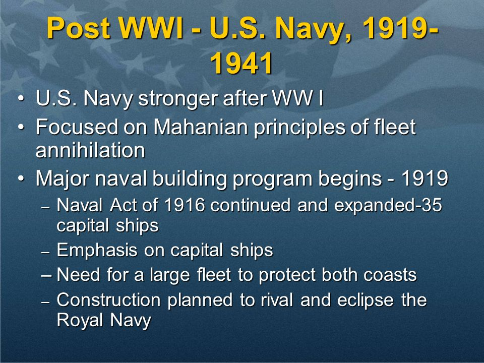 Post WWI - U.S. Navy, 1919-1941 U.S. Navy stronger after WW I