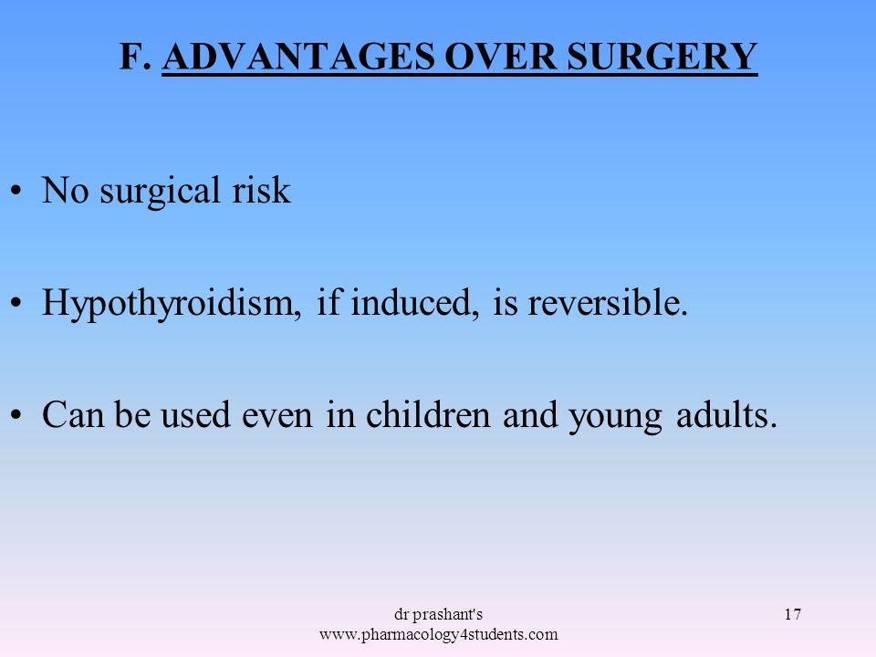F. ADVANTAGES OVER SURGERY