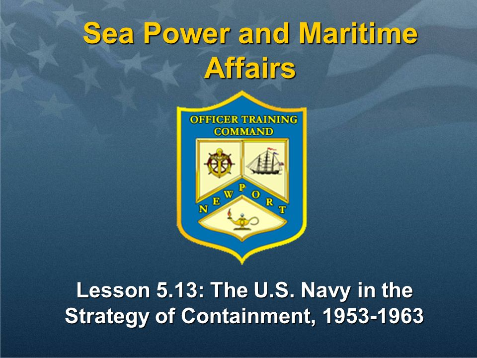 Lesson 5.13: The U.S. Navy in the Strategy of Containment, 1953-1963