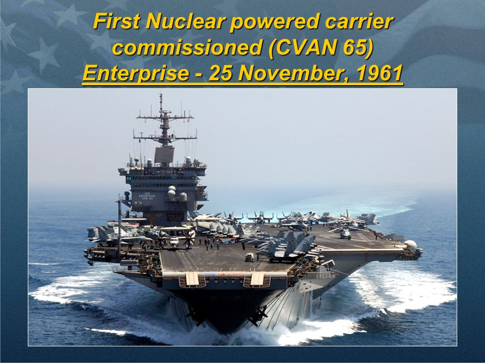 First Nuclear powered carrier commissioned (CVAN 65) Enterprise - 25 November, 1961
