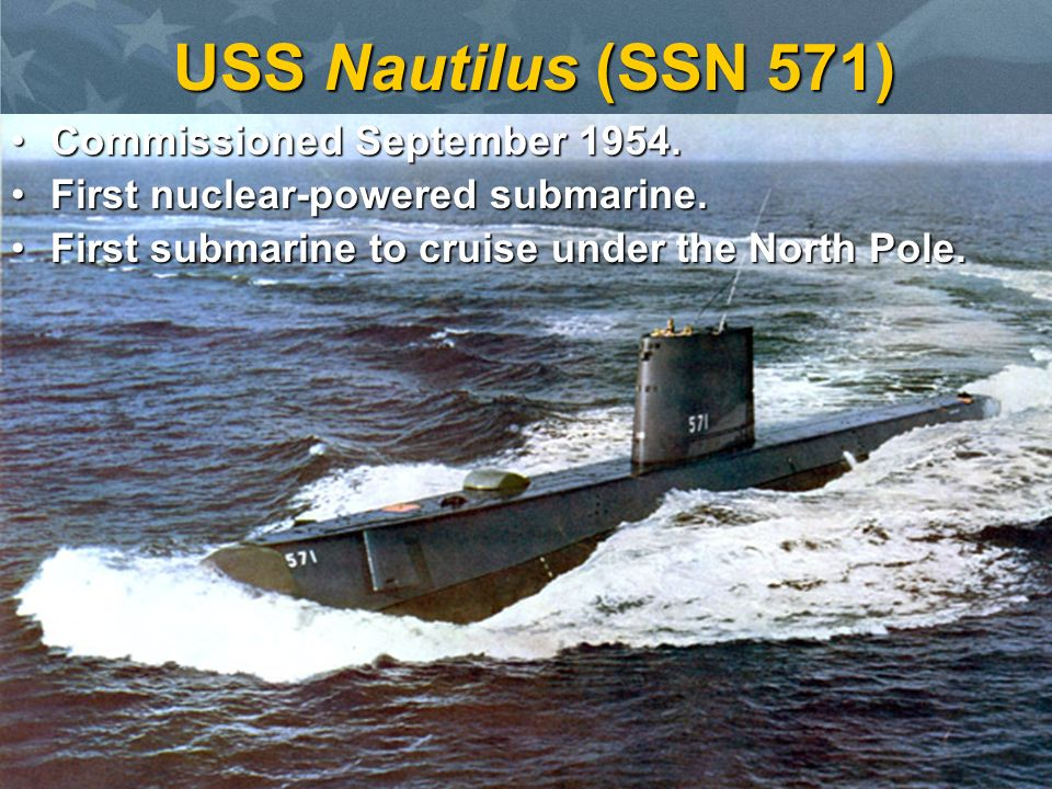USS Nautilus (SSN 571) Commissioned September 1954.