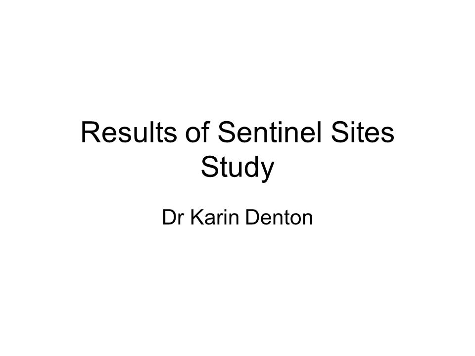 Results of Sentinel Sites Study