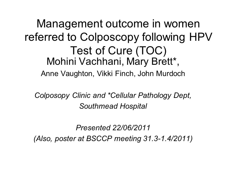 Management outcome in women referred to Colposcopy following HPV Test of Cure (TOC)