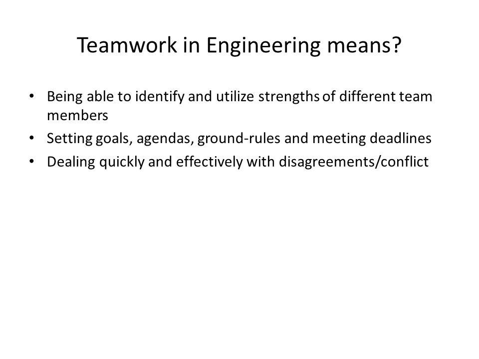 Teamwork in Engineering means