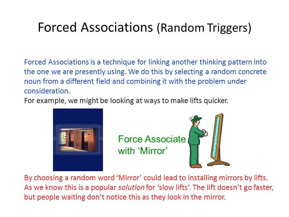 Forced Associations (Random Triggers)
