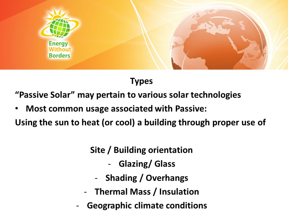 Passive Solar may pertain to various solar technologies