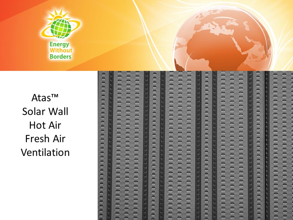 Atas™ Solar Wall Hot Air Fresh Air Ventilation